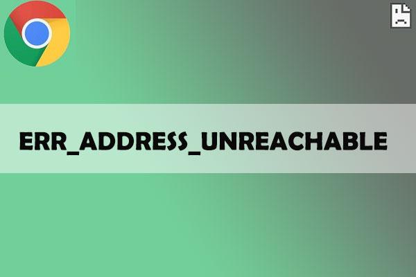 ERR_ADDRESS_UNREACHABLE chromebook
